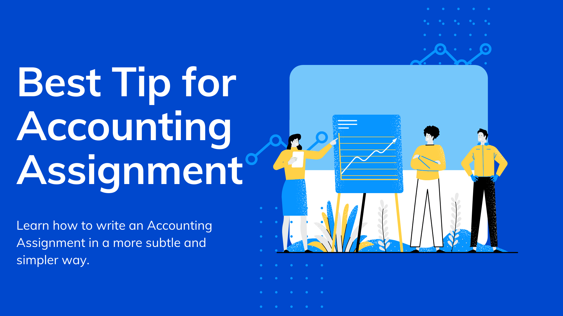 Useful tips to write an accounting assignment
